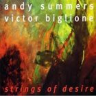 ANDY SUMMERS Andy Summers / Victor Biglione : Strings Of Desire album cover