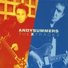 ANDY SUMMERS The X Tracks: Best of Andy Summers album cover