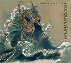 ÁNGEL ONTALVA Ángel Ontalva & Vespero: Sea Orm Liventure album cover