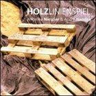 ANGELIKA NIESCIER Angelika Niescier & André Nendza : Holzlinienspiel album cover
