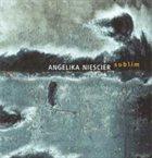 ANGELIKA NIESCIER Sublim album cover