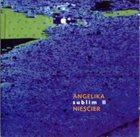 ANGELIKA NIESCIER Sublim II album cover