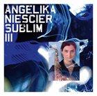 ANGELIKA NIESCIER Sublim III album cover