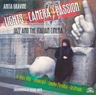 ANITA GRAVINE Lights, Camera, Passion: Jazz & Italian Cinema album cover