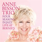 ANNE BISSON Four Seasons in Jazz - Live at Bernie's album cover