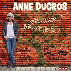 ANNE DUCROS Brother? Brother! album cover