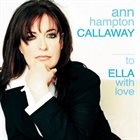 ANNE HAMPTON CALLAWAY To Ella With Love album cover