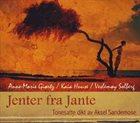 ANNE-MARIE GIØRTZ Anne-Marie Giørtz / Kaia Huuse / Veslemøy Solberg : Jenter Fra Jante album cover