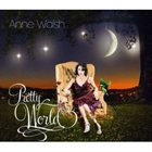 ANNE WALSH Pretty World album cover