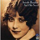 ANNETTE HANSHAW Ain't She Sweet album cover