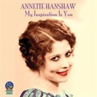 ANNETTE HANSHAW My Inspiration Is You album cover