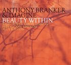 ANTHONY BRANKER Beauty Within album cover
