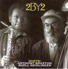 ANTHONY BRAXTON 2 By 2 (with Buell Neidlinger) album cover