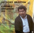 ANTHONY BRAXTON 4 (Ensemble) Compositions album cover