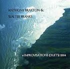 ANTHONY BRAXTON 4 Improvisations (Duets) 2004 (with Walter Franks) album cover