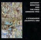 ANTHONY BRAXTON 9 Standards (Quartet) 1993 (with The Fred Simmons Trio) album cover