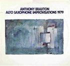 ANTHONY BRAXTON Alto Saxophone Improvisations 1979 album cover