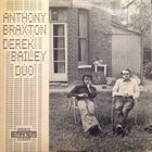 ANTHONY BRAXTON Anthony Braxton Derek Bailey Duo (aka Live at Wigmor) album cover