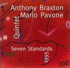 ANTHONY BRAXTON Anthony Braxton / Mario Pavone Quintet ‎: Seven Standards 1995 album cover