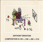 ANTHONY BRAXTON Composition N. 169 + (186 + 206 + 214) album cover