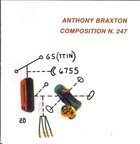 ANTHONY BRAXTON Composition N. 247 album cover