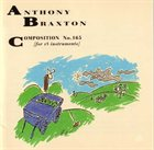ANTHONY BRAXTON Composition No. 165 (For 18 Instruments) album cover