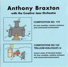 ANTHONY BRAXTON Composition No. 175 Composition No. 126 (with the Creative Jazz Orchestra) album cover