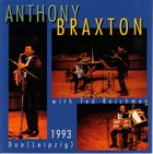 ANTHONY BRAXTON Duo (Leipzig) 1993 (with Ted Reichman) album cover