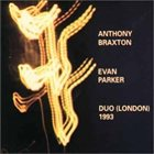 ANTHONY BRAXTON Duo (London) 1993 (with Evan Parker) album cover
