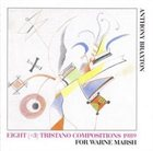 ANTHONY BRAXTON Eight (+3) Tristano Compositions 1989 album cover