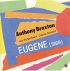 ANTHONY BRAXTON Eugene (1989) album cover