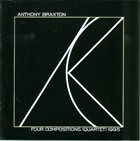 ANTHONY BRAXTON Four Compositions (Quartet) 1995 album cover