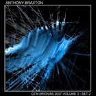 ANTHONY BRAXTON GTM (Iridium) 2007: Volume 3 - Set 2 album cover