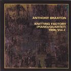 ANTHONY BRAXTON Knitting Factory (Piano/Quartet) 1994, Vol. 2 album cover