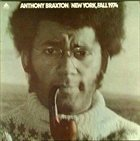 ANTHONY BRAXTON New York, Fall 1974 album cover