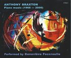 ANTHONY BRAXTON Performed by Geneviève Foccroulle ‎– Piano Music (1968–2000) album cover
