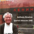 ANTHONY BRAXTON Quartet (Moscow) 2008 album cover