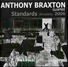 ANTHONY BRAXTON Quartet Standards (Brussels) 2006 album cover