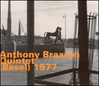 ANTHONY BRAXTON Quintet (Basel) 1977 album cover