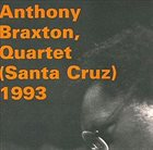 ANTHONY BRAXTON Anthony Braxton Quartet : (Santa Cruz) 1993 album cover