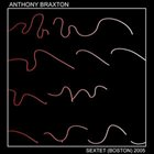 ANTHONY BRAXTON Sextet (Boston) 2005 part 1 album cover