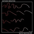 ANTHONY BRAXTON Sextet (Boston) 2005 part 2 album cover