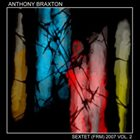 ANTHONY BRAXTON Sextet (FRM) 2007 VOL. 2 album cover