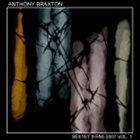 ANTHONY BRAXTON Sextet (FRM) 2007 Vol.1 album cover