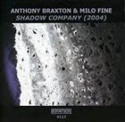 ANTHONY BRAXTON Shadow Company (with Milo Fine) album cover