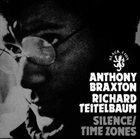 ANTHONY BRAXTON Silence / Time Zones (with Richard Teitelbaum) album cover