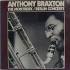ANTHONY BRAXTON The Montreux / Berlin Concerts (aka Anthony Braxton Live) album cover