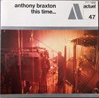 ANTHONY BRAXTON This Time... album cover