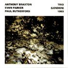ANTHONY BRAXTON Trio (London) 1993 (with Evan Parker / Paul Rutherford) album cover