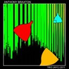 ANTHONY BRAXTON Trio (NYC) 2011 album cover